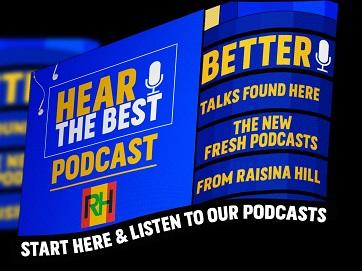 Raisina Hill Podcasts